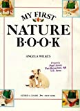 My First Nature Book, Angela Wilkes and Dorling Kindersley Publishing Staff, 0394966104