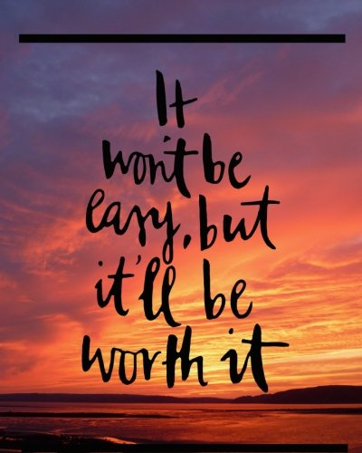 "Read Online It Won""t Be Easy But It'll Be Worth It: Motivational Positive Inspirational Quote Bullet Journal Dot Grid l Notebook (8"" x 10"") Large 8mm x 8mm Matrix ... Inspirational Positive Quotes Series) PDF"