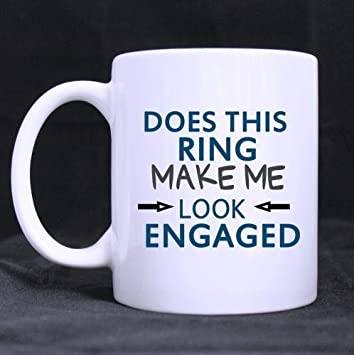 Evplkigir Friends Gifts Birthday Presents Does This Ring Make Me Look Engaged Tea Or Coffee Cup100