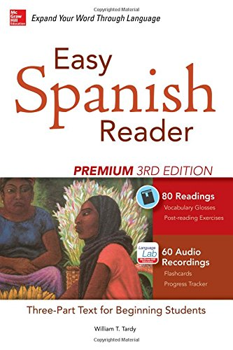 Intermediate Spanish Reader (Easy Spanish Reader Premium, Third Edition: A Three-Part Reader for Beginning Students + 160 Minutes of Streaming Audio (Easy Reader)