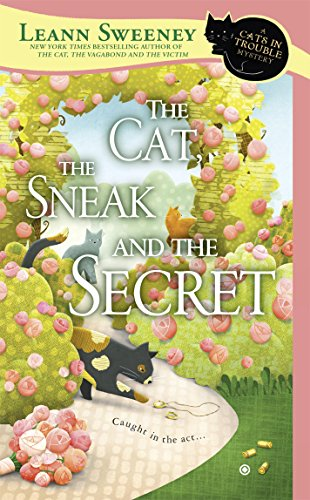 The Cat, the Sneak and the Secret (Cats in Trouble Mystery Book 7)