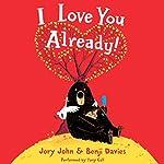I Love You Already! | Jory John