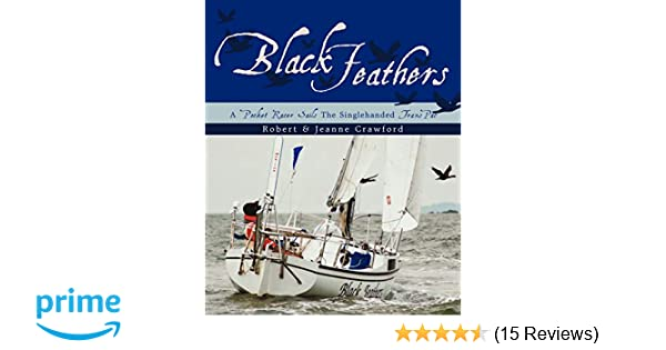 Black Feathers: A Pocket Racer Sails The Singlehanded TransPac