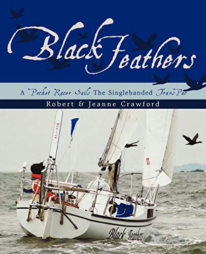 Black Feathers: A Pocket Racer Sails The Singlehanded -