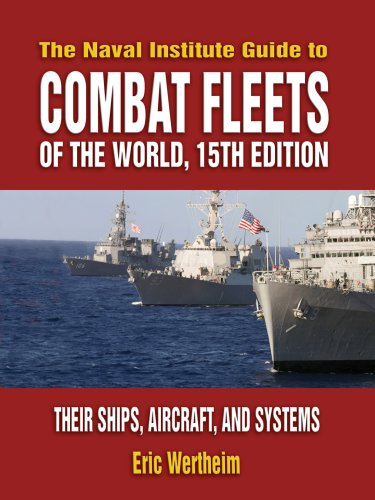 Naval Institute Guide to Combat Fleets of the World: Their Ships, Aircraft, and Systems