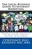 img - for Local Business Guide To Internet Marketing: Essential Online Strategies To Drive Local Traffic Straight To Your Door book / textbook / text book