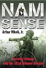 Nam Sense: Surviving Vietnam with the 101st Airborne Division