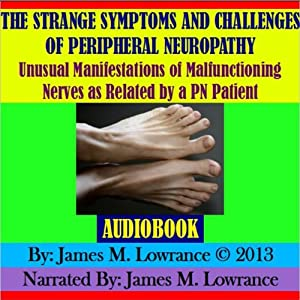 The Strange Symptoms and Challenges of Peripheral Neuropathy Audiobook