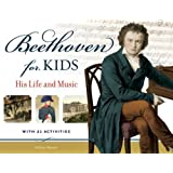 Beethoven for Kids: His Life and Music with 21 Activities (For Kids series)