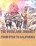 The Overland Journey from Utah to California, Edward Leo Lyman, 0874175011