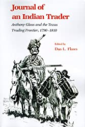Journal of an Indian Trader: Anthony Glass and the Texas Trading Frontier, 1790-1810 (Texas A&M Southwestern Studies)
