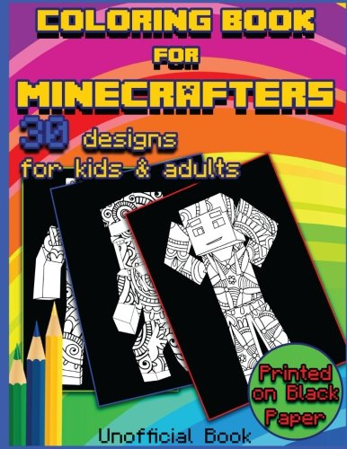 Coloring Book For Minecrafters: 30 Beautifully Designed Pictures for Minecrafters using patterns, swirls, mandalas, flowers and leaves. (Designs Coloring Book) (Volume 1)