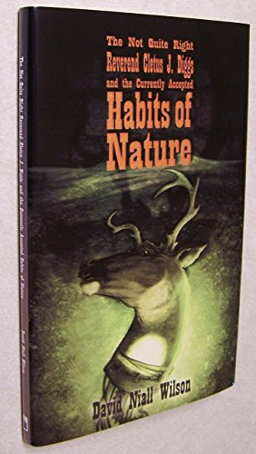 The Not Quite Right Reverend Cletus J. Diggs and the Currently Accepted Habits of Nature. Signed Lettered Edition