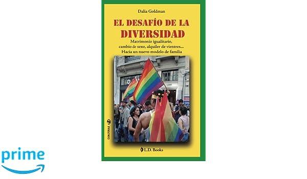 Amazon.com: El desafío de la diversidad: Matrimonio igualitario, cambio de sexo, alquiler de vientres... Hacia un nuevo modelo de familia (Conjuras) (Volume ...