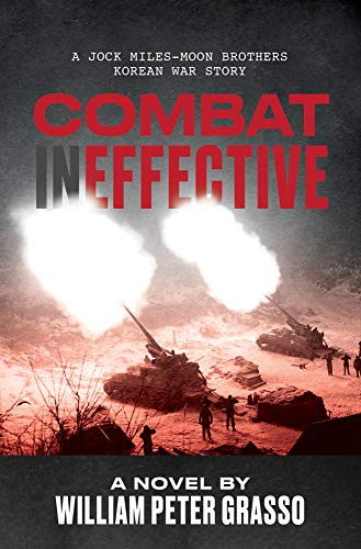 Combat Ineffective (A Jock Miles-Moon Brothers Korean War Story Book 1)