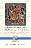: A Student Reader of Secular Latin Poetry from Late Antiquity and the Middle Ages: Print Version