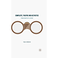 Complicite, Theatre and Aesthetics: From Scraps of Leather