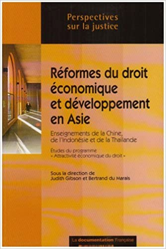 """En ligne téléchargement Réformes juridiques et développement économique en Asie : enseignements des cas chinois, indonésiens et thaïlandais : Etudes du programme """"attractivité économique du droit"""" pdf"""