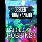 Descent from Xanadu | Harold Robbins