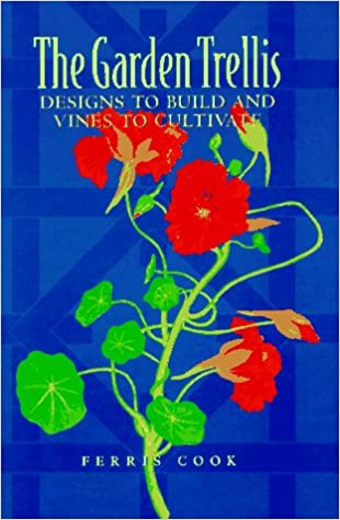 The Garden Trellis Designs to Build and Vines to Cultivate