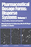 img - for Pharmaceutical Dosage Forms: Disperse Systems, Second Edition, ---Volume 1 book / textbook / text book