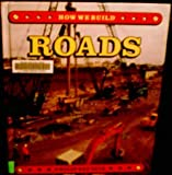 img - for Roads (How We Build) book / textbook / text book