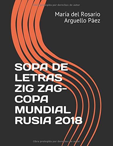 SOPA DE LETRAS ZIG ZAG-COPA MUNDIAL RUSIA 2018  [Arguello Páez, María del Rosario] (Tapa Blanda)