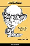 Against the Current: Essays in the History of Ideas by Mark Lilla (Foreword), Isaiah Berlin (2-Jun-2013) Paperback Livre Pdf/ePub eBook