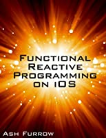 Functional Reactive Programming on iOS Front Cover