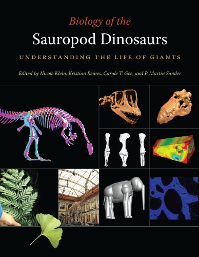 Sauropod Dinosaurs - Biology of the Sauropod Dinosaurs: Understanding the Life of Giants (Life of the Past)