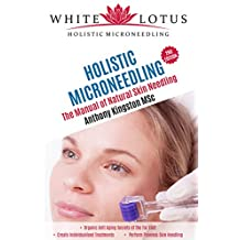 Holistic Microneedling: The Manual of Natural Skin Needling