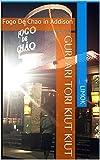 Guri Ari Tori Kiut Kiut: Fogo De Chao in Addison offers