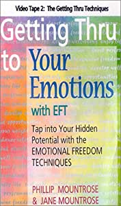 Getting Thru to Your Emotions with EFT: The Getting Thru Techniques [VHS]