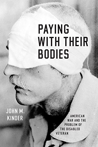 Download Paying with Their Bodies: American War and the Problem of the Disabled Veteran Pdf