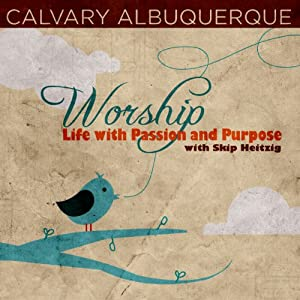 Worship: Life with Passion and Purpose Audiobook