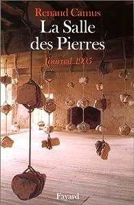 La Salle des Pierres : Journal 1995 par Renaud Camus