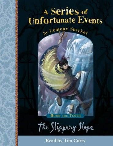 A Series of Unfortunate Events No. 10: The Slippery Slope by Lemony Snicket