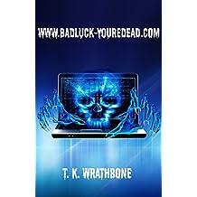 www.badluck-youredead.com