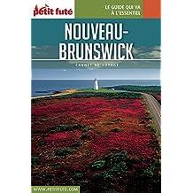 NOUVEAU-BRUNSWICK 2017 Carnet Petit Futé (Carnet de voyage) (French Edition)