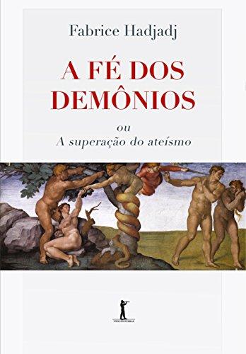 A Fé dos Demônios ou a Superação do Ateísmo