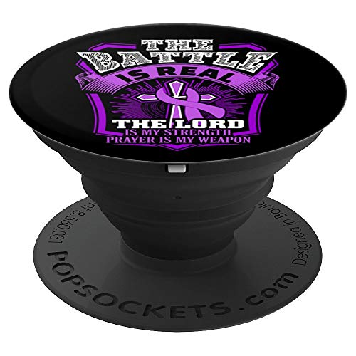 Battle Is Real Lord Is My Strength Prayer Is My Weapon - PopSockets Grip and Stand for Phones and Tablets
