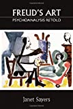 img - for Freud's Art - Psychoanalysis Retold by Janet Sayers (2007-04-12) book / textbook / text book