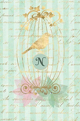 Plan On It Undated 12 Month Weekly Planner Gilded Bird In A Cage Personalized Letter N: Personalized Organizer Calendar with Weekly Planner Pages With Lined Journal Notebook Pages
