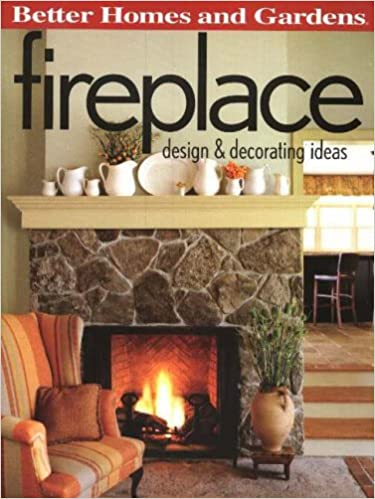 Fireplace Design And Decorating Ideas Better Homes Gardens