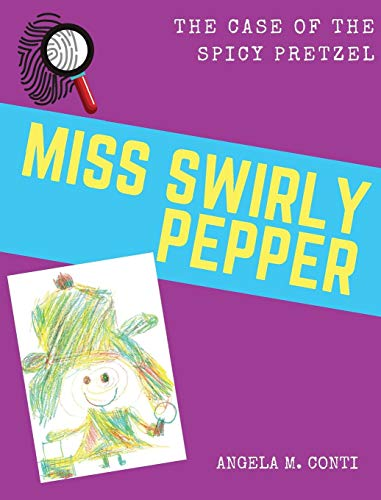 Miss Swirly Pepper: The Case of the Spicy Pretzel