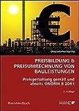 Preisbildung & Preisumrechnung von Bauleistungen: Preisgestaltung gemäß und abseits ÖNORM B 2061