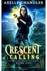 Crescent Calling (The Crescent Witch Chronicles) (Volume 1) Paperback