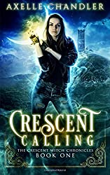 Crescent Calling (The Crescent Witch Chronicles) (Volume 1)