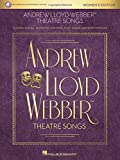 Andrew Lloyd Webber Theatre Songs - Women's Edition: 12 Songs in Full, Authentic Editions, Plus ''16-Bar'' Audition Versions Bk/Online Audio