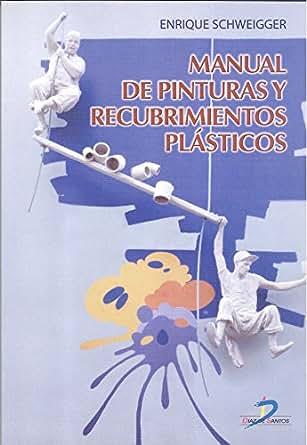 Amazon.com: Manual de pinturas y recubrimientos plásticos (Spanish